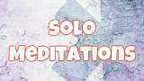 Solo Meditations