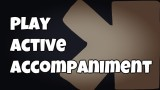 Tips For Playing Active Accompaniment