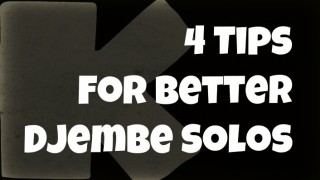 4 Tips To Round Out Your Djembe Solos