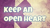 Pillar #3: Maintain An Open Heart & Mind