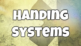 The 4 Handing Systems
